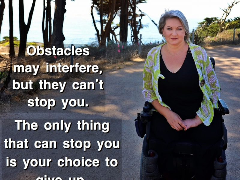Obstacles may interfere, but they can't stop you